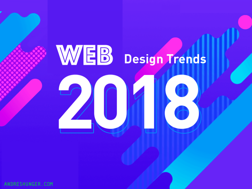 Top Web Design Trends 2018 Andres Hunger